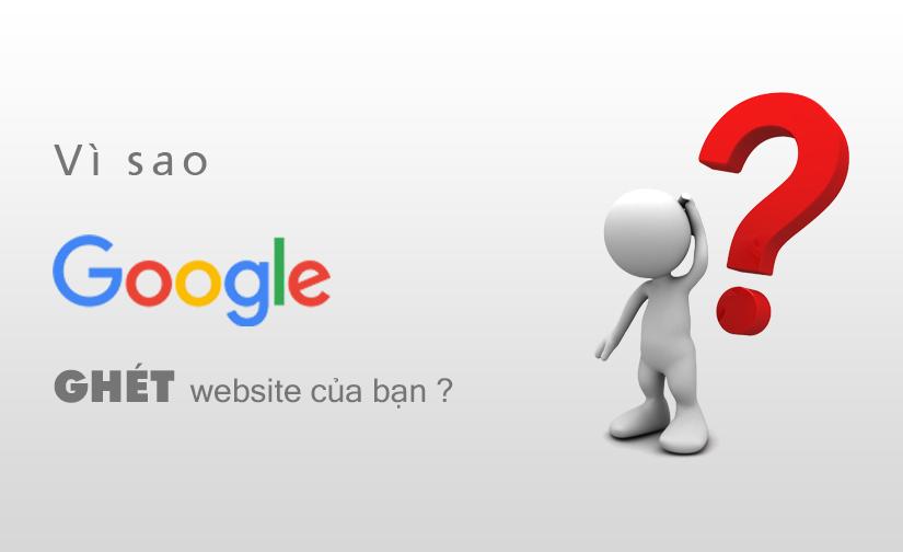 """Vì sao google """"ghét"""" website củabạn?"""